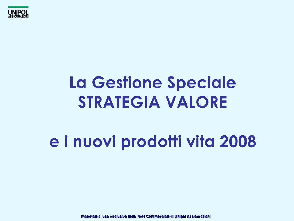 La Gestione Speciale STRATEGIA VALORE e i nuovi prodotti vita 2008
