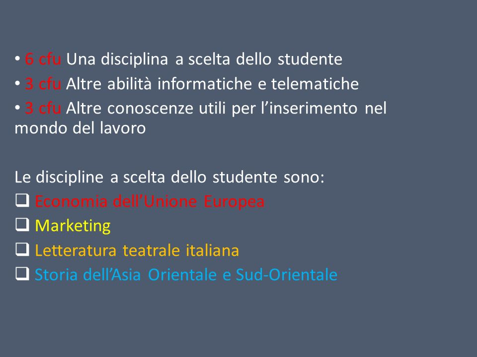 6 cfu Una disciplina a scelta dello studente