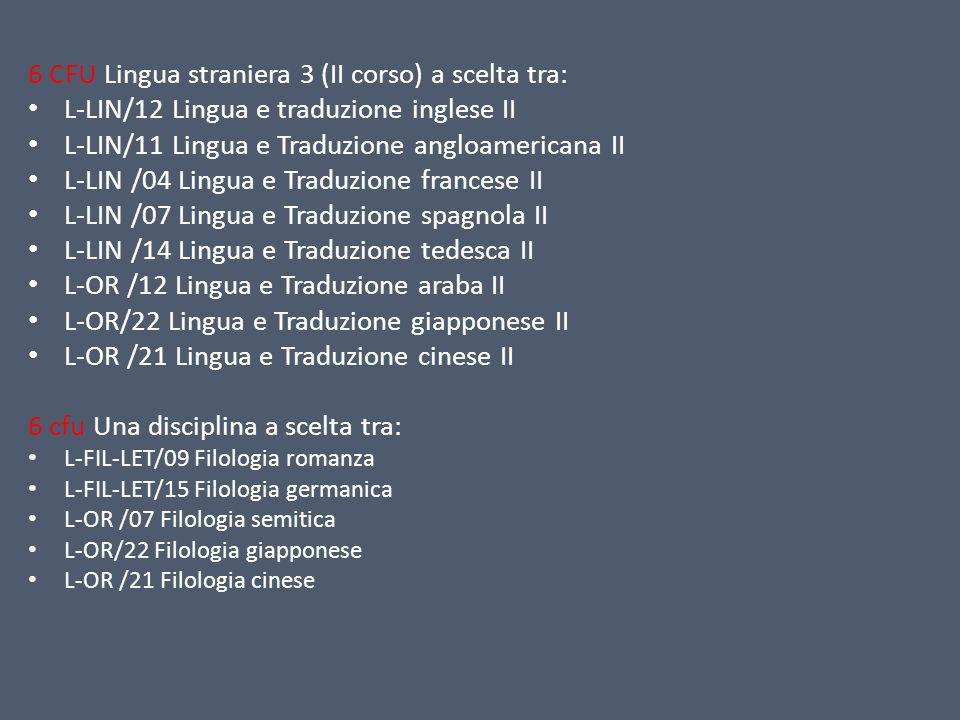 6 CFU Lingua straniera 3 (II corso) a scelta tra: