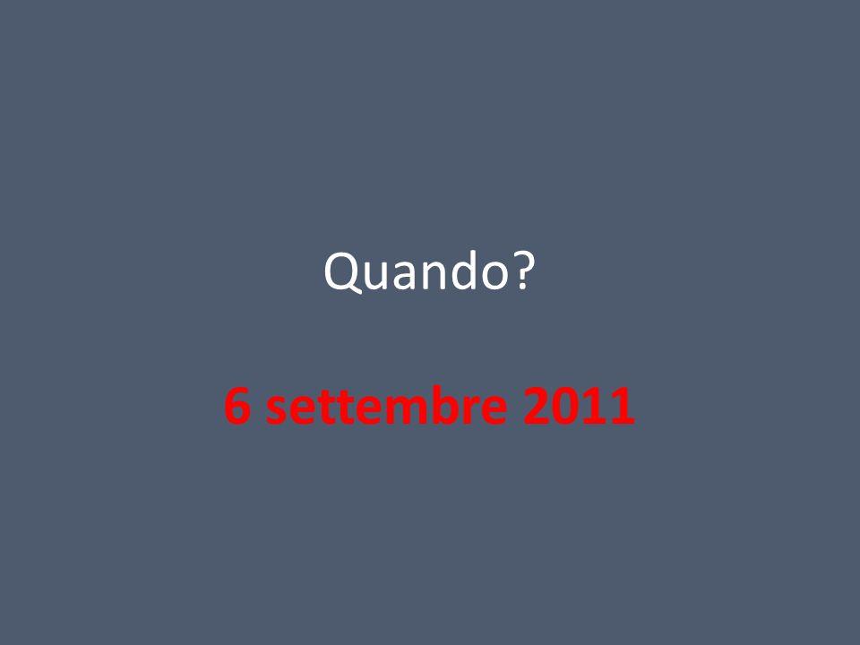 Quando 6 settembre 2011