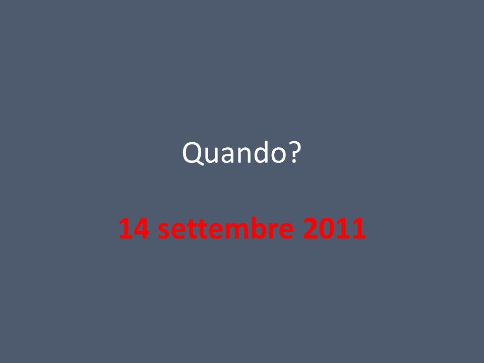 Quando 14 settembre 2011
