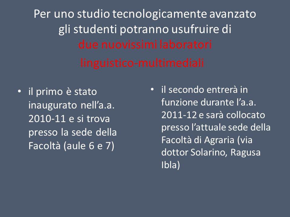 Per uno studio tecnologicamente avanzato gli studenti potranno usufruire di due nuovissimi laboratori linguistico-multimediali