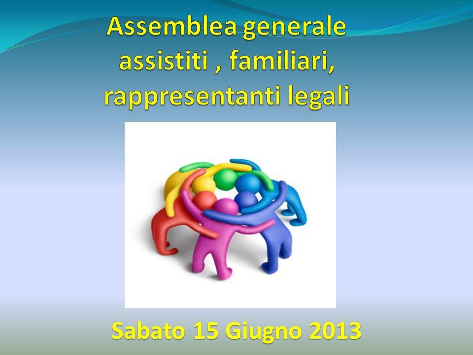 Assemblea generale assistiti , familiari, rappresentanti legali