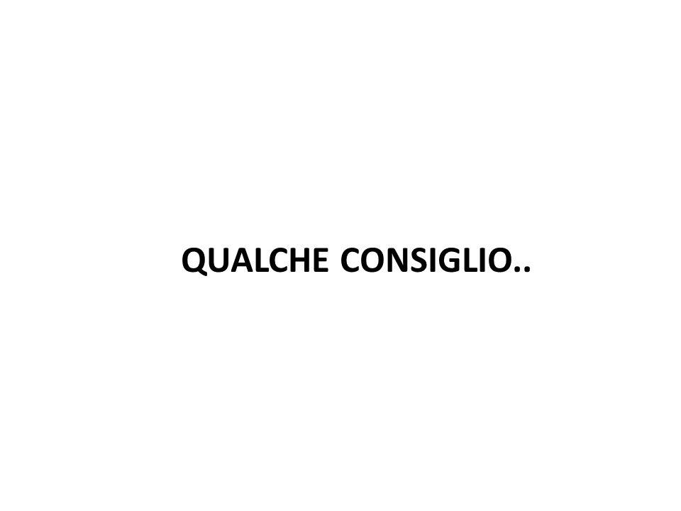 QUALCHE CONSIGLIO..