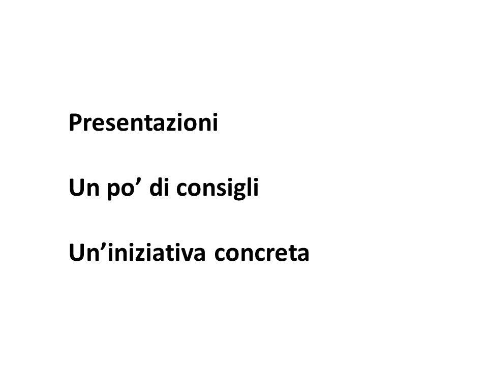 Presentazioni Un po' di consigli Un'iniziativa concreta