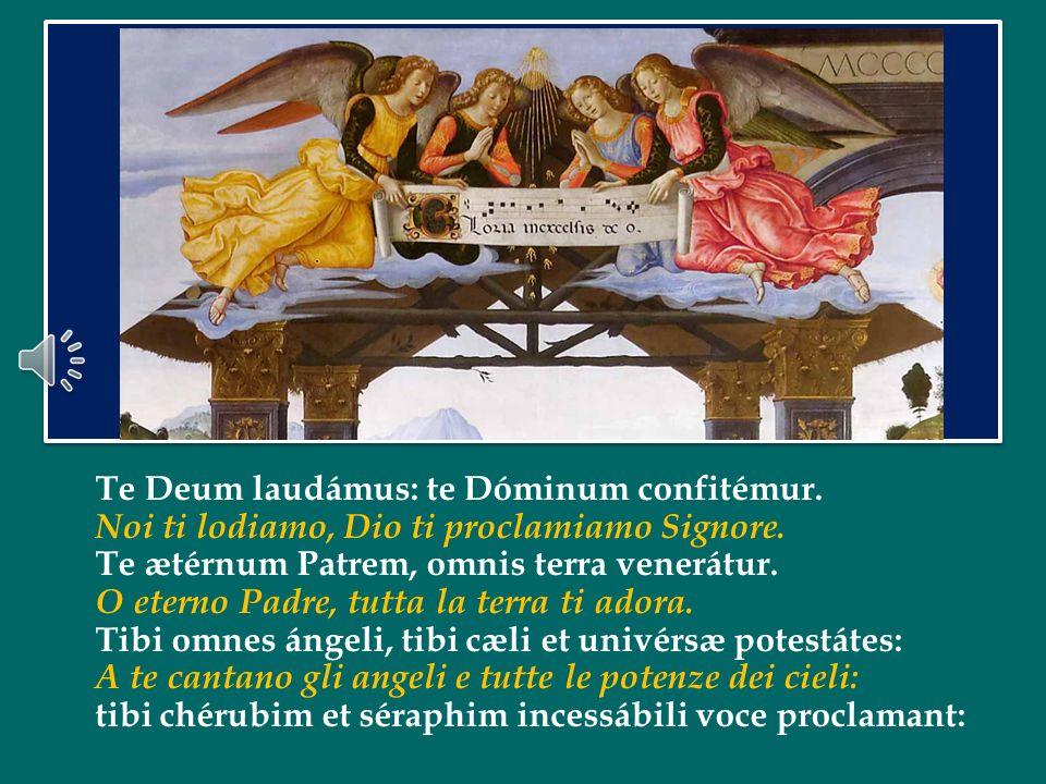 Te Deum laudámus: te Dóminum confitémur.