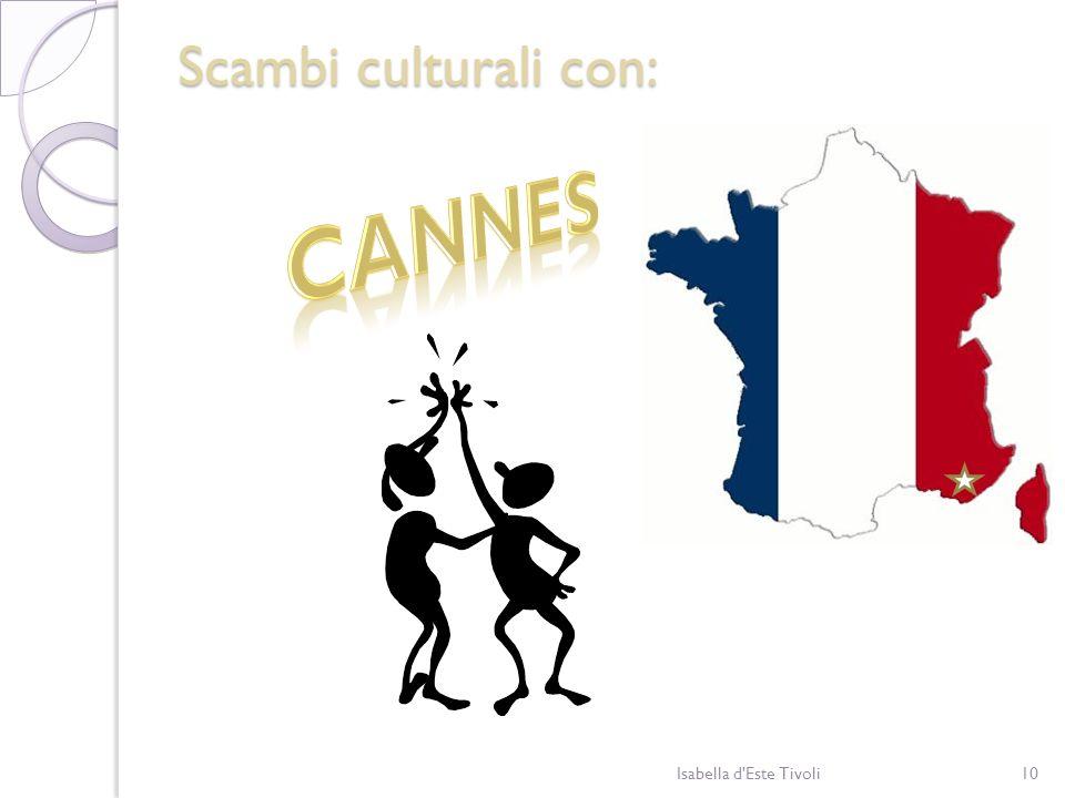 Scambi culturali con: cannes Isabella d Este Tivoli