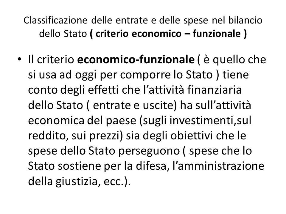 Classificazione delle entrate e delle spese nel bilancio dello Stato ( criterio economico – funzionale )