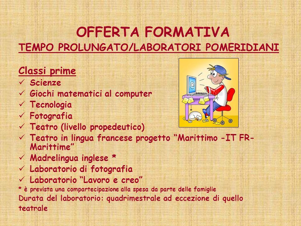 OFFERTA FORMATIVA TEMPO PROLUNGATO/LABORATORI POMERIDIANI Classi prime