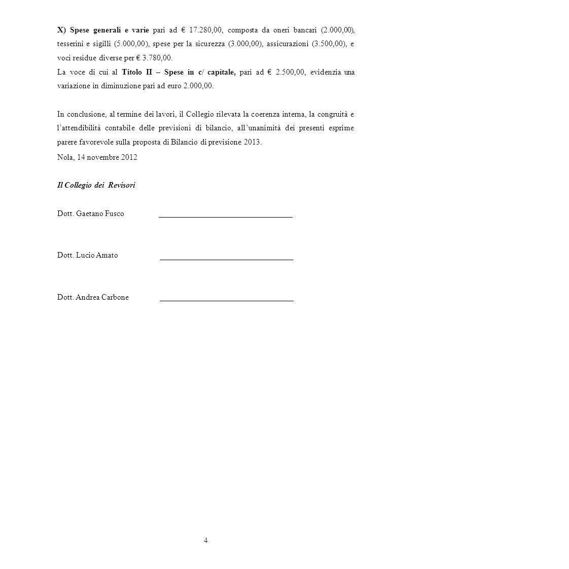 X) Spese generali e varie pari ad € 17