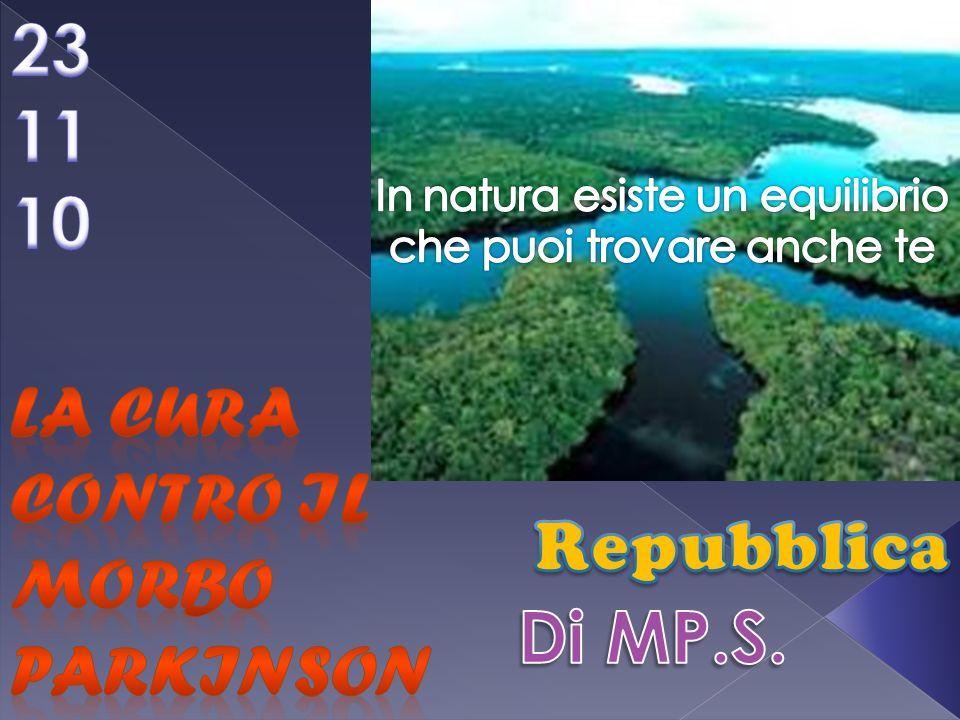 23 11 10 La cura contro il morbo Parkinson Repubblica Di MP.S.