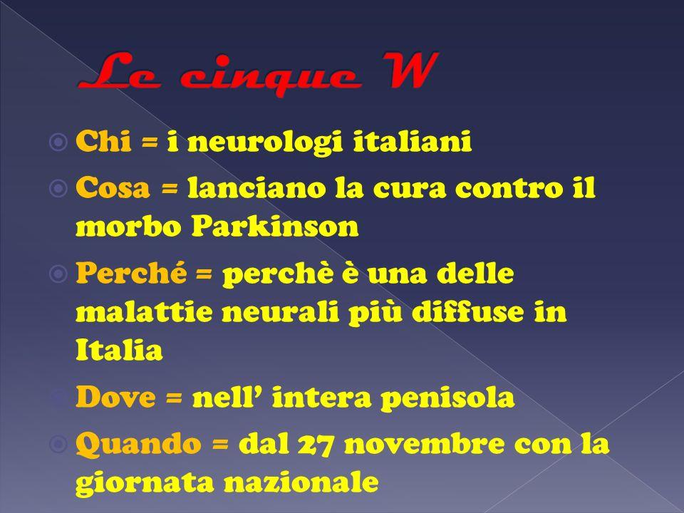 Le cinque W Chi = i neurologi italiani