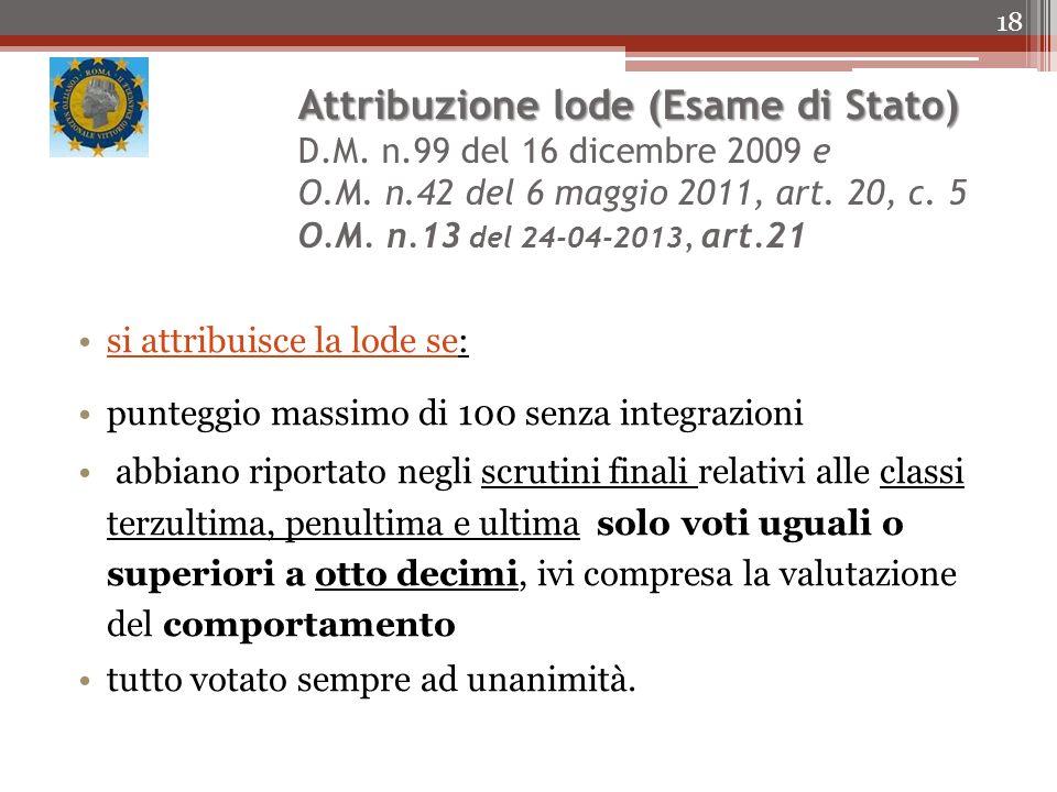 Attribuzione lode (Esame di Stato) D.M. n.99 del 16 dicembre 2009 e O.M. n.42 del 6 maggio 2011, art. 20, c. 5 O.M. n.13 del 24-04-2013, art.21