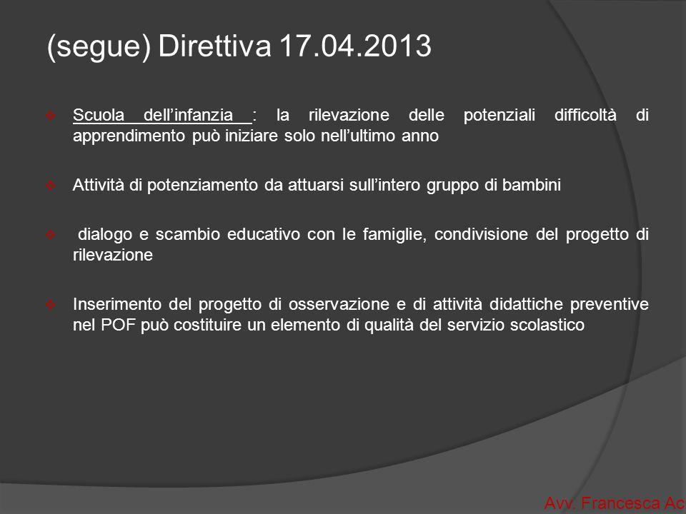 (segue) Direttiva 17.04.2013 Scuola dell'infanzia : la rilevazione delle potenziali difficoltà di apprendimento può iniziare solo nell'ultimo anno.