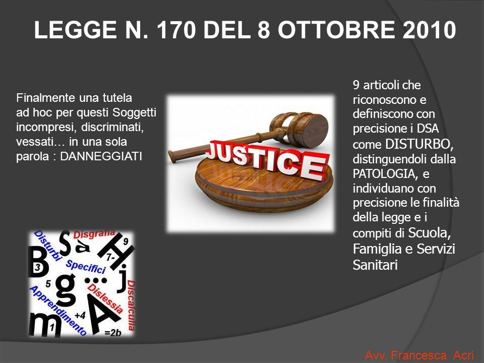 LEGGE N. 170 DEL 8 OTTOBRE 2010 vengono riconosciuti come DSA: dislessia, disgrafia, disortografia