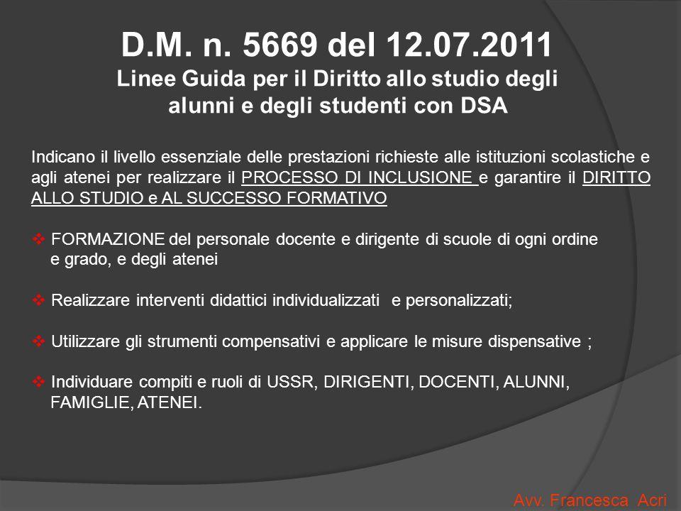 D.M. n. 5669 del 12.07.2011 Linee Guida per il Diritto allo studio degli alunni e degli studenti con DSA.