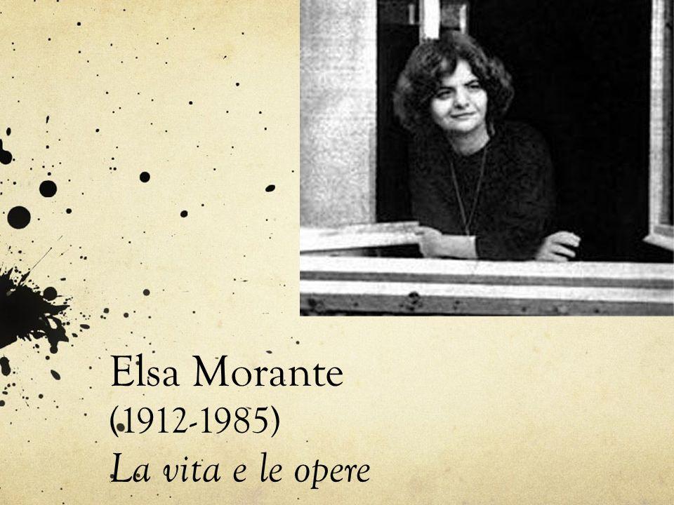Elsa Morante (1912-1985) La vita e le opere