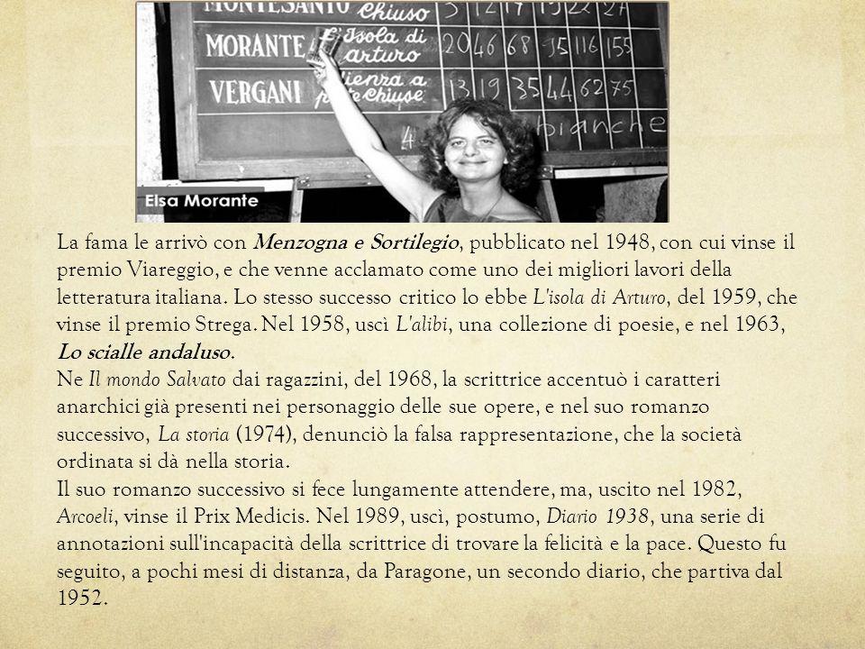 La fama le arrivò con Menzogna e Sortilegio, pubblicato nel 1948, con cui vinse il premio Viareggio, e che venne acclamato come uno dei migliori lavori della letteratura italiana. Lo stesso successo critico lo ebbe L isola di Arturo, del 1959, che vinse il premio Strega. Nel 1958, uscì L alibi, una collezione di poesie, e nel 1963, Lo scialle andaluso.