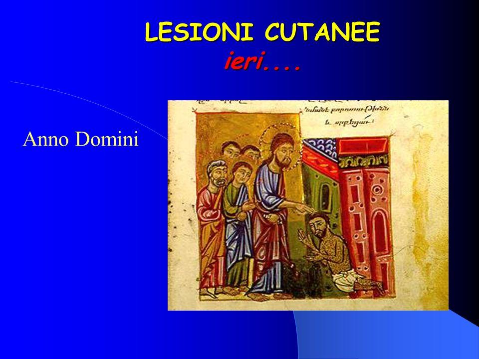 LESIONI CUTANEE ieri.... Anno Domini