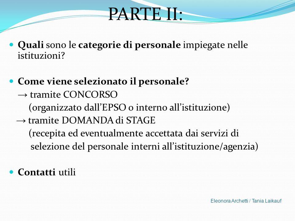 PARTE II: Quali sono le categorie di personale impiegate nelle istituzioni Come viene selezionato il personale