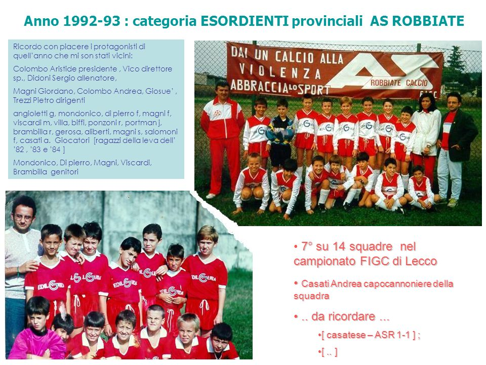 Anno 1992-93 : categoria ESORDIENTI provinciali AS ROBBIATE