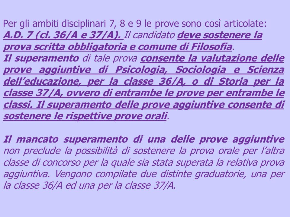 Per gli ambiti disciplinari 7, 8 e 9 le prove sono così articolate: