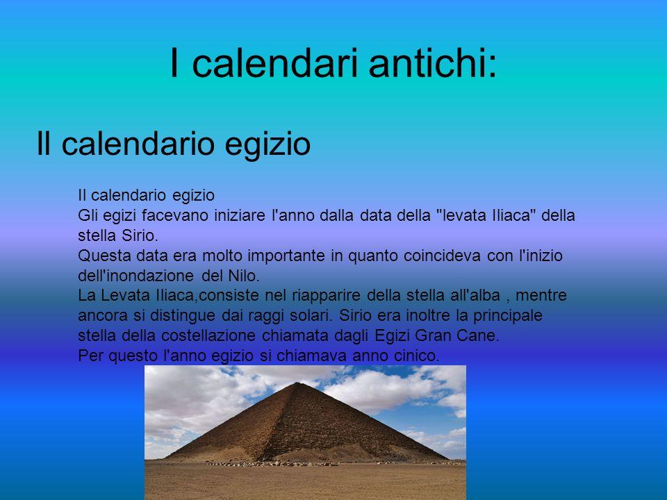 I calendari antichi: Il calendario egizio Il calendario egizio