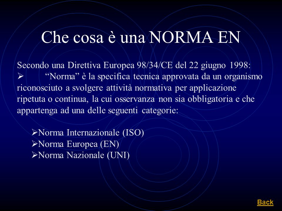 Che cosa è una NORMA EN Secondo una Direttiva Europea 98/34/CE del 22 giugno 1998: