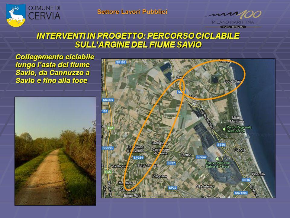 INTERVENTI IN PROGETTO: PERCORSO CICLABILE SULL'ARGINE DEL FIUME SAVIO