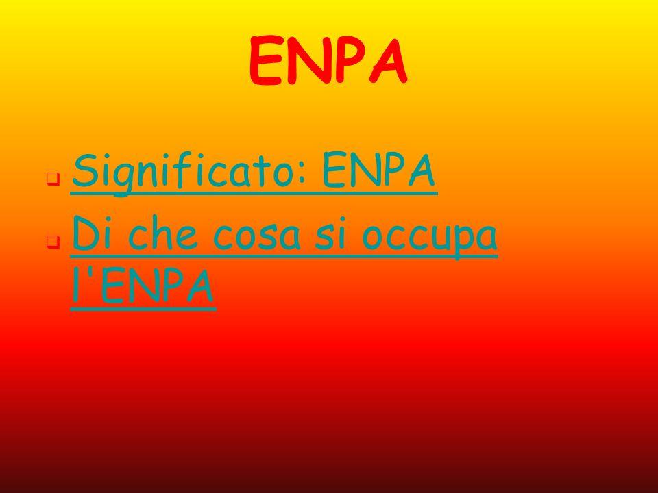 ENPA Significato: ENPA Di che cosa si occupa l ENPA
