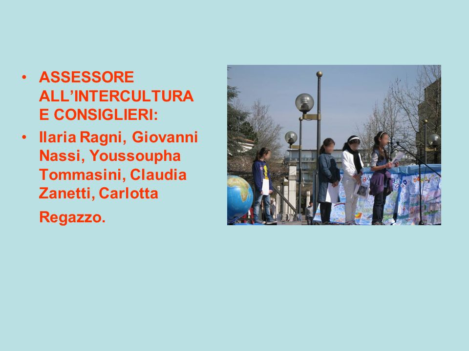 ASSESSORE ALL'INTERCULTURA E CONSIGLIERI: