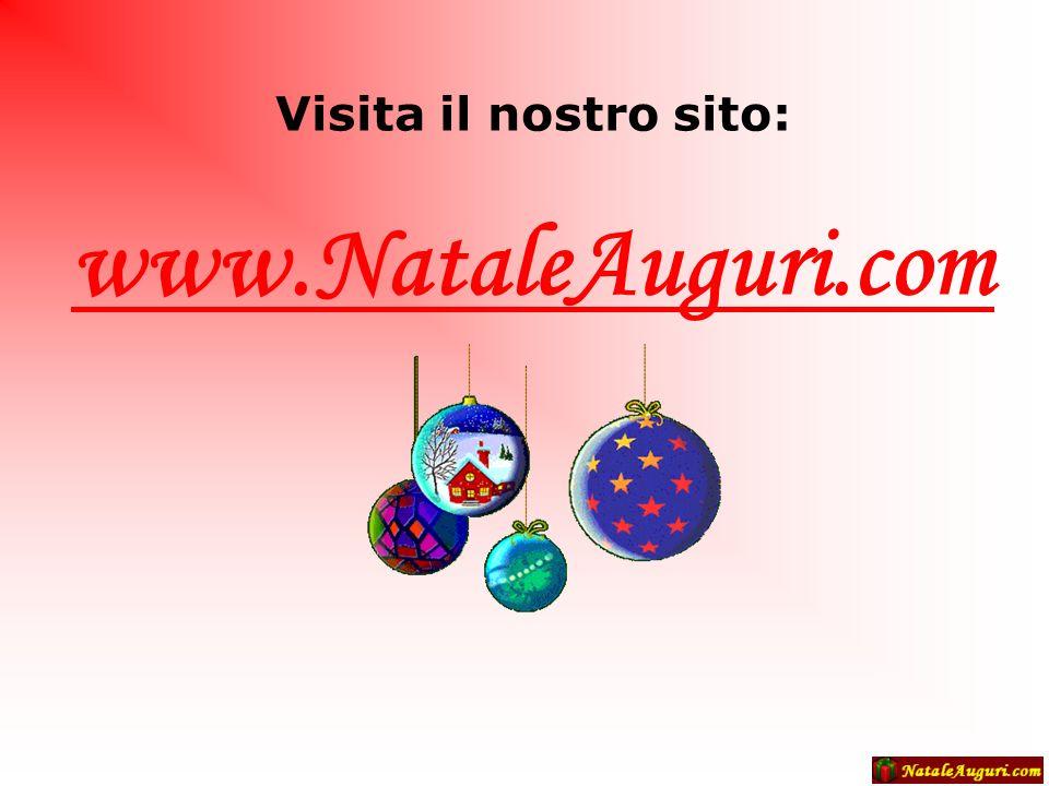 Visita il nostro sito: www.NataleAuguri.com