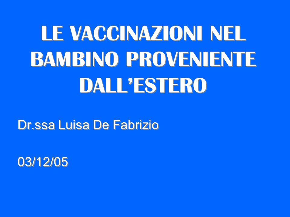 LE VACCINAZIONI NEL BAMBINO PROVENIENTE DALL'ESTERO
