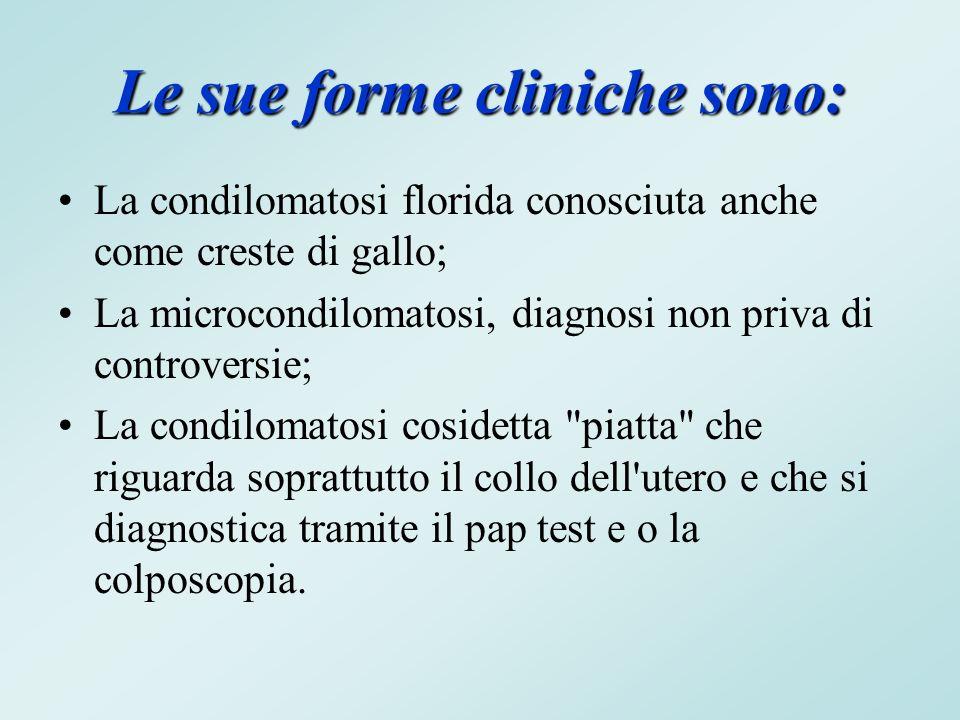 Le sue forme cliniche sono: