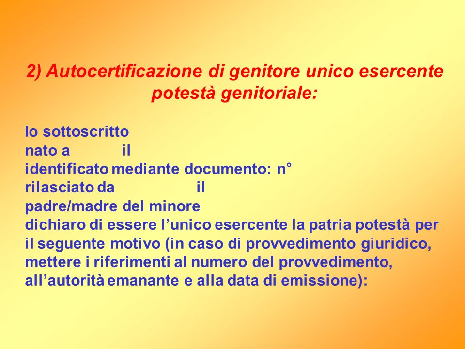 2) Autocertificazione di genitore unico esercente potestà genitoriale: