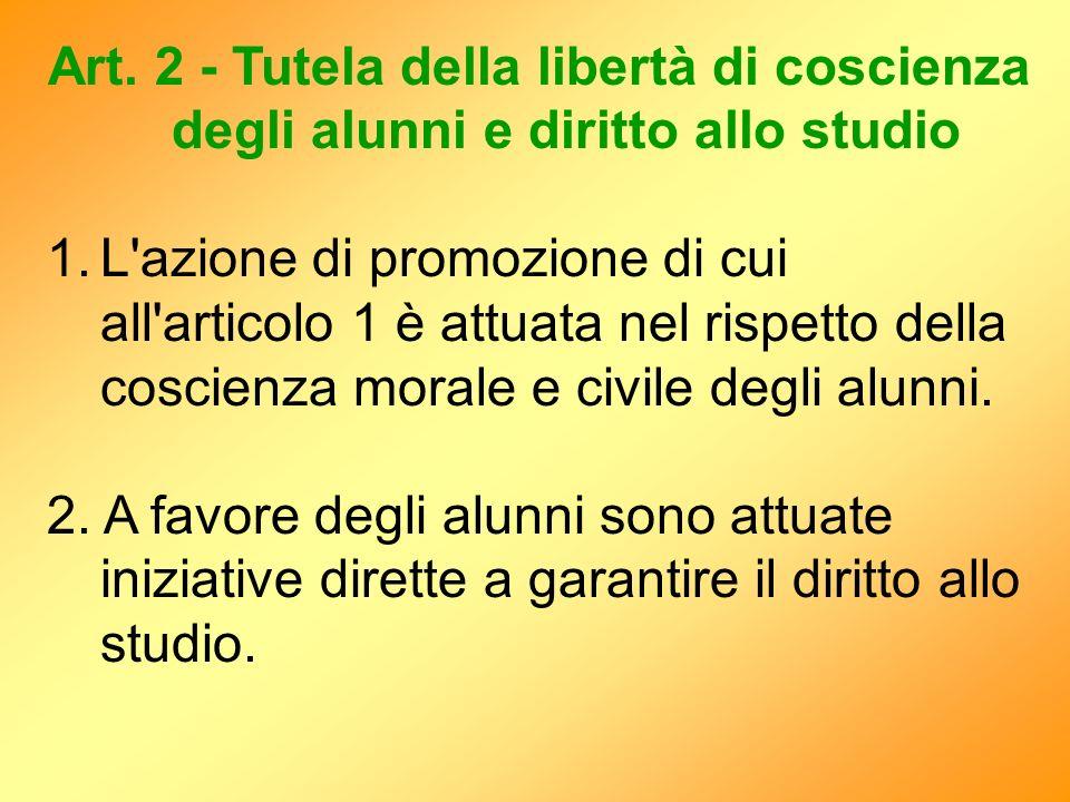Art. 2 - Tutela della libertà di coscienza degli alunni e diritto allo studio