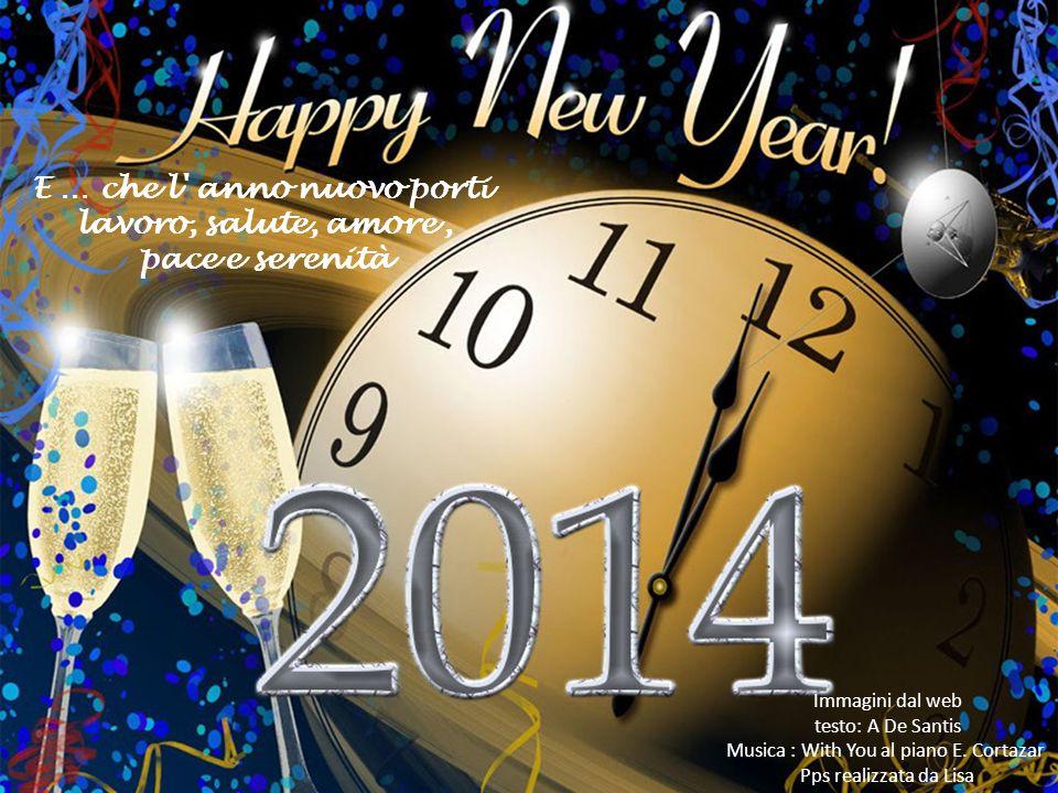 E … che l anno nuovo porti