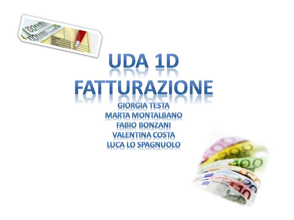 uda 1D Fatturazione Giorgia Testa Marta montalbano Fabio bonzani