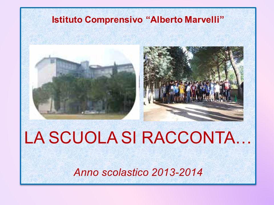 Istituto Comprensivo Alberto Marvelli LA SCUOLA SI RACCONTA… Anno scolastico 2013-2014