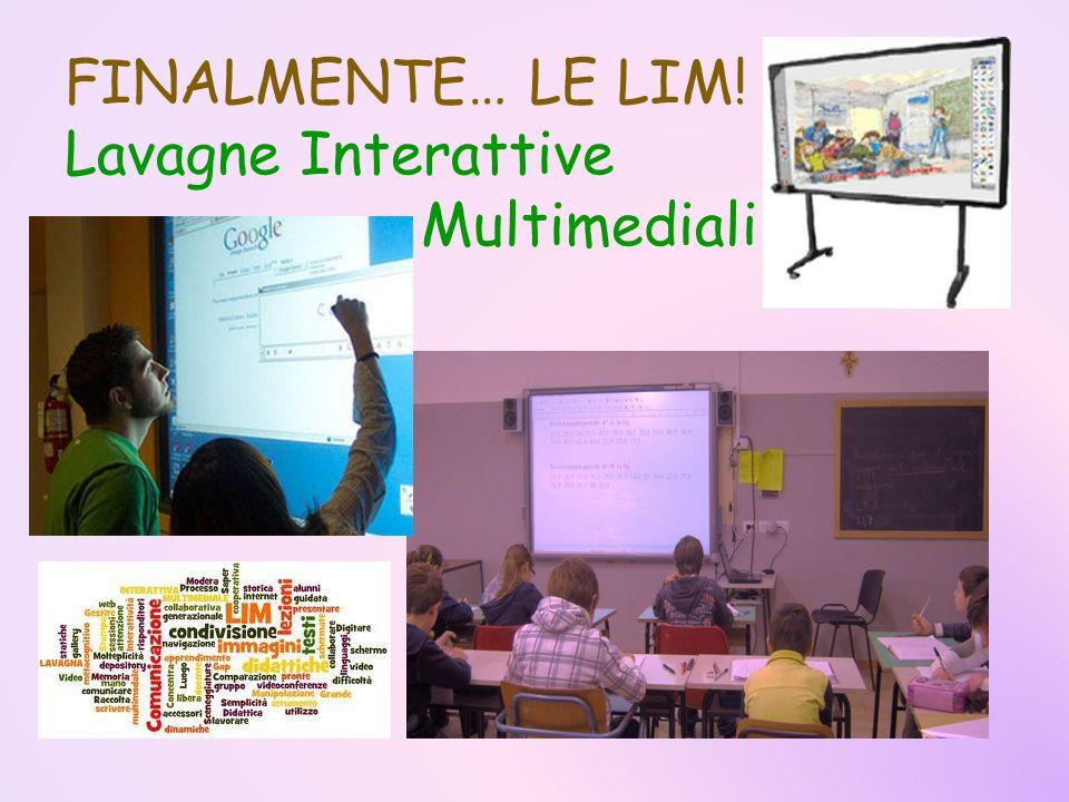 FINALMENTE… LE LIM! Lavagne Interattive Multimediali Multimediali