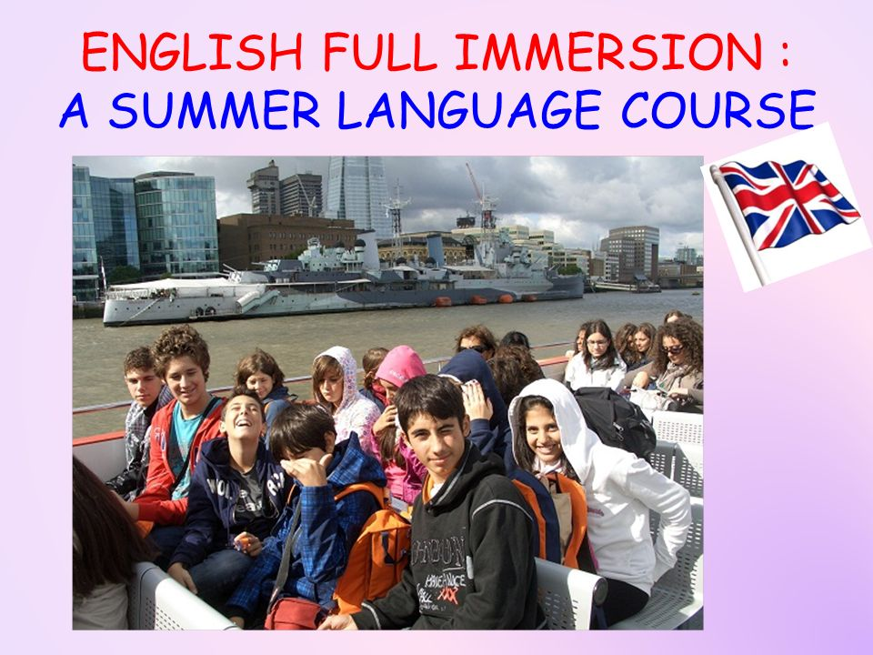 ENGLISH FULL IMMERSION : A SUMMER LANGUAGE COURSE