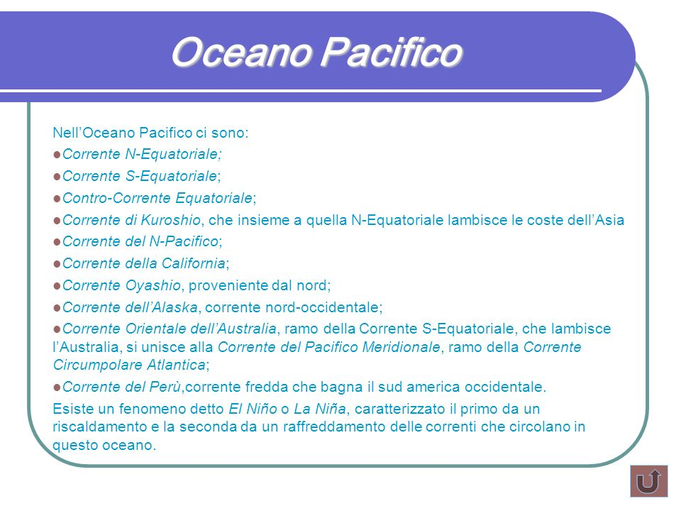 Oceano Pacifico Nell'Oceano Pacifico ci sono: Corrente N-Equatoriale;