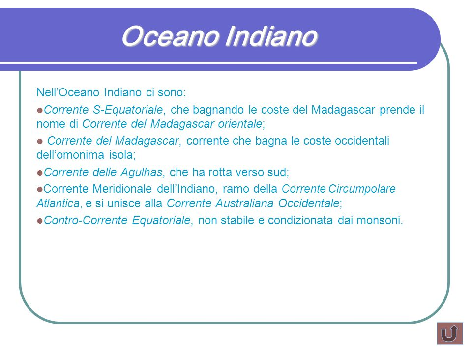 Oceano Indiano Nell'Oceano Indiano ci sono: