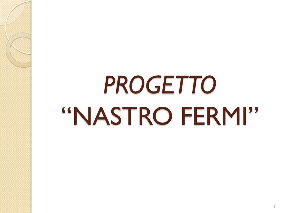 PROGETTO NASTRO FERMI