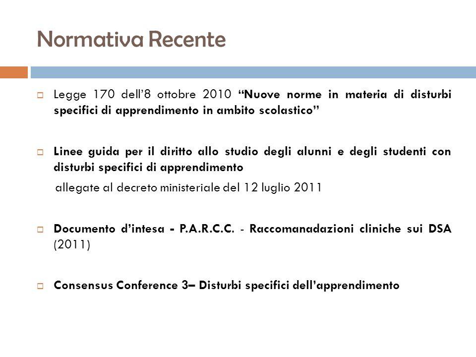 Normativa Recente Legge 170 dell'8 ottobre 2010 Nuove norme in materia di disturbi specifici di apprendimento in ambito scolastico