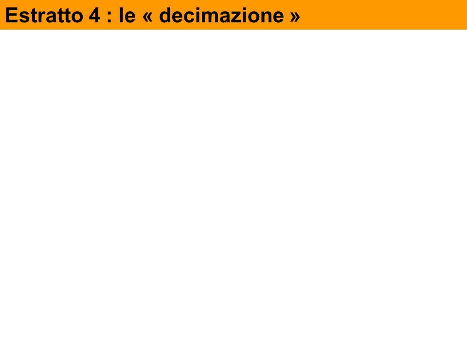 Estratto 4 : le « decimazione »