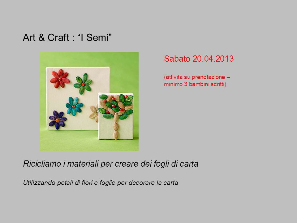 Art & Craft : I Semi Sabato 20.04.2013