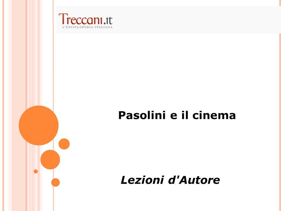 Pasolini e il cinema Lezioni d Autore