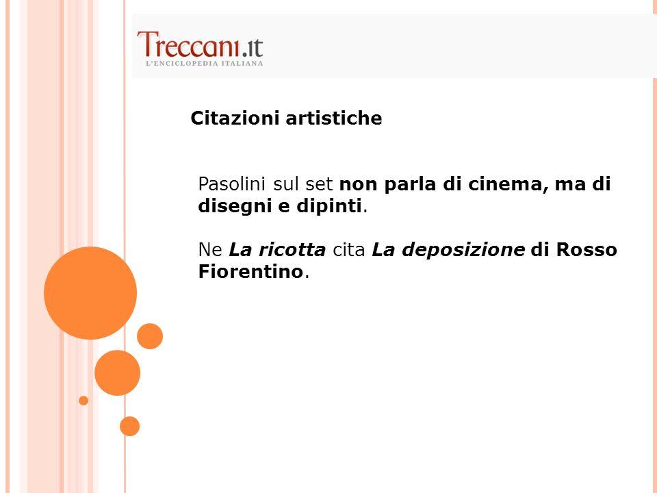 Citazioni artistiche Pasolini sul set non parla di cinema, ma di disegni e dipinti.