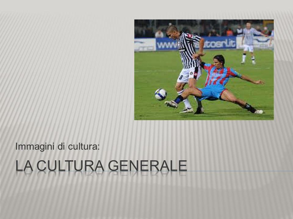 Immagini di cultura: La cultura generale
